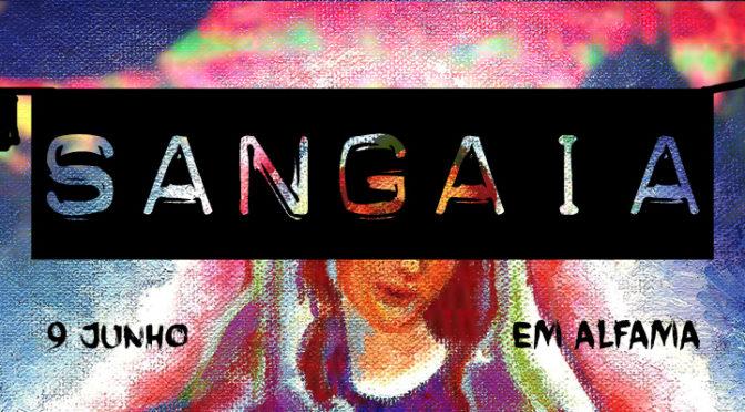 Sexta-feira dia 9 de Santos: Festa do SANGAIA em Alfama – Os Santos devem estar loucos!