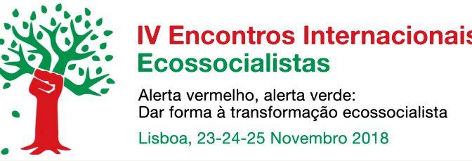IV ENCONTROS INTERNACIONAIS ECOSSOCIALISTAS, 23-24-25 de novembro, Lisboa