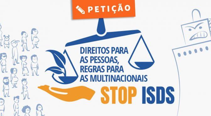 STOP ISDS: Direitos humanos primeiro! Justiça igual para todos!